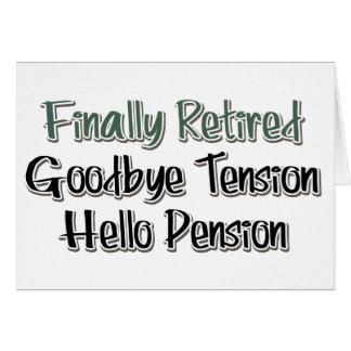 Cartes Enfin retiré :  Au revoir tension, bonjour pension