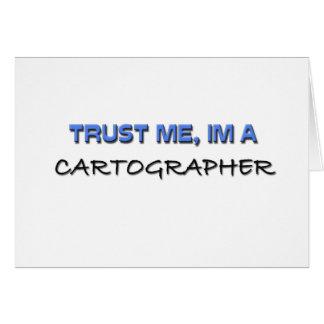 Cartes Faites confiance que je je suis un cartographe