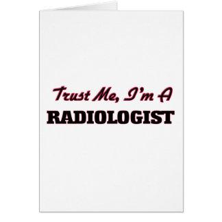 Cartes Faites confiance que je je suis un radiologue
