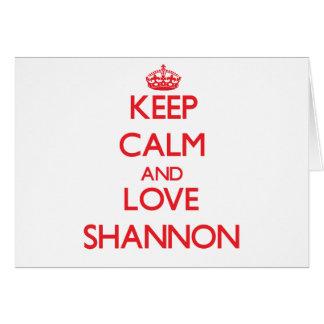 Cartes Gardez le calme et aimez Shannon