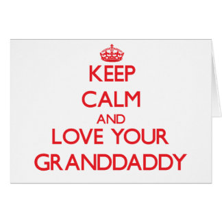 Cartes Gardez le calme et aimez votre Granddaddy