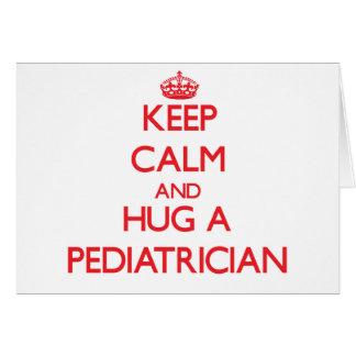 Cartes Gardez le calme et étreignez un pédiatre