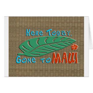 Cartes Ici aujourd'hui allé à Maui - Hawaïen drôle