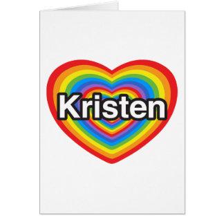 Cartes J'aime Kristen. Je t'aime Kristen. Coeur