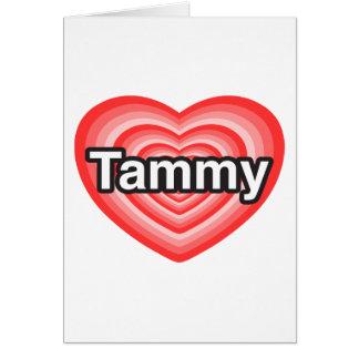 Cartes J'aime Tammy. Je t'aime Tammy. Coeur