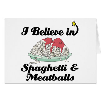 Cartes je crois aux spaghetti et aux boulettes de viande