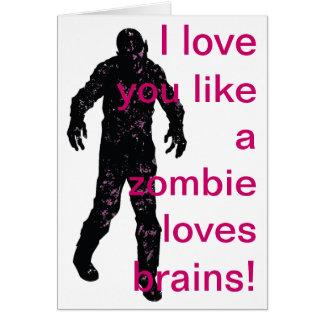 Cartes Je t'aime comme un zombi aime des cerveaux !