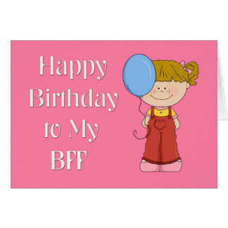 Cartes Joyeux anniversaire BFF, fille avec le ballon