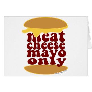 Cartes Juste fromage Mayo de viande svp !
