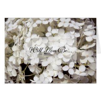Cartes La fleur blanche d'hortensia vous serez ma