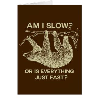 Cartes La paresse suis moi ralentissent ?