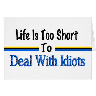 Cartes La vie est trop courte pour avoir affaire avec des