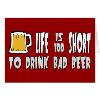 Cartes La vie est trop courte pour boire de la bière