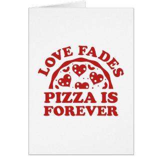 Cartes L'amour se fane pizza est Forever