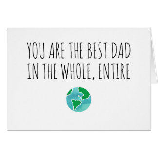 Cartes Le meilleur papa au monde entier et entier