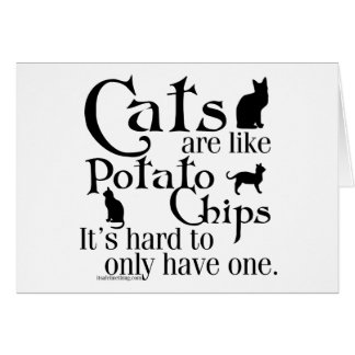 Cartes Les chats sont comme des pommes chips…