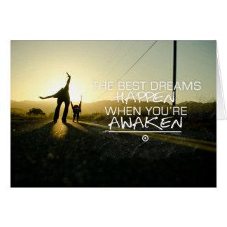 Cartes Les meilleurs rêves se produisent citation de