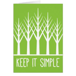 Cartes Maintenez-le simple pour garder les arbres verts