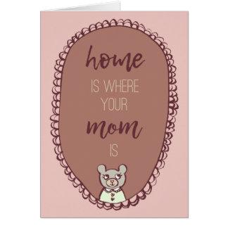 """Cartes Maman Bear Illustration """"à la maison est où votre"""