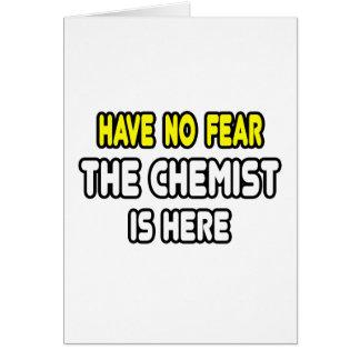 Cartes N'ayez aucune crainte, le chimiste est ici
