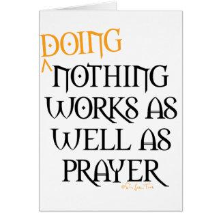 Cartes Ne faire rien fonctionne aussi bien que la prière