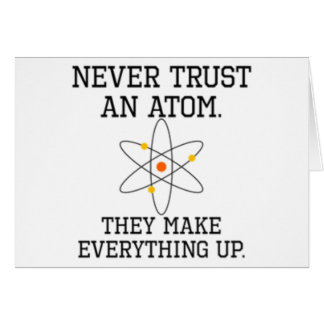 Cartes Ne faites jamais confiance à un atome - la Science