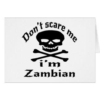 Cartes Ne m'effrayez pas que je suis zambien