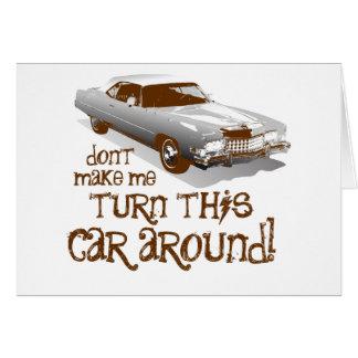 Cartes Ne m'incitez pas à tourner cette voiture autour