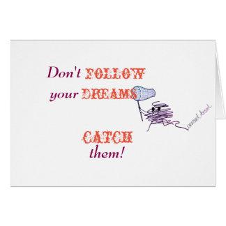 Cartes Ne suivez pas vos rêves - ATTRAPEZ-les !