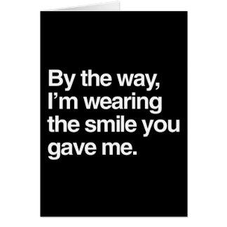 Cartes Par la manière, je porte le sourire que vous
