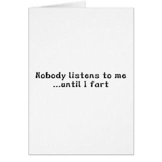 Cartes Personne n'écoute moi… jusqu'à ce que je pète