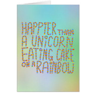 Cartes Plus heureuse qu'une licorne mangeant le gâteau