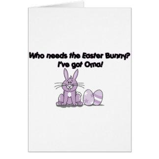 Cartes Qui a besoin du lapin de Pâques ? J'ai Oma !