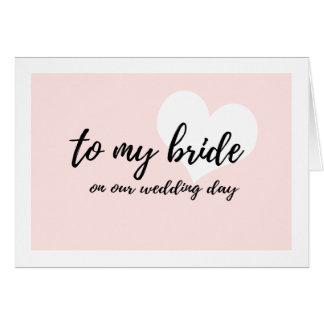 """Cartes Rose doux """"à ma jeune mariée notre jour du mariage"""