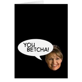 Cartes Sarah Palin ? Vous Betcha !