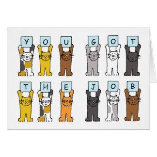 Cartes Vous avez obtenu les chats du travail tenant des