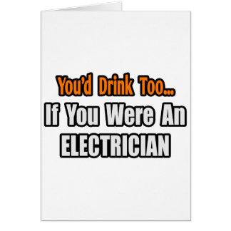 Cartes Vous boiriez trop… l'électricien