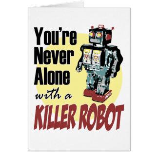 Cartes Vous n'êtes jamais seuls avec un robot de tueur