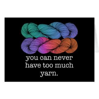 Cartes Vous pouvez ne jamais avoir trop de tricot drôle