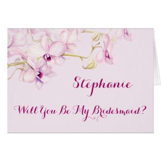 Cartes Vous serez mes orchidées de demoiselle d'honneur