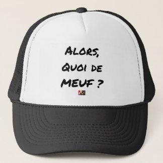 Casquette ALORS, QUOI DE MEUF ? - Jeux de mots