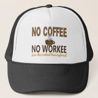 Casquette Aucun café aucun Transcriptionist médical de