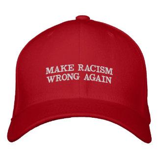 Casquette Brodée Faites le mal de racisme encore