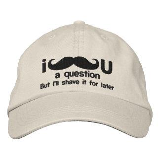 Casquette Brodée moustache i vous une question