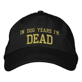 Casquette Brodée Pendant des années de chien je suis MORT
