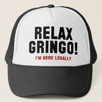 Casquette Détendez le Gringo ! Je suis ici légalement
