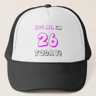 Casquette Étreignez-moi, je suis 26 aujourd'hui !