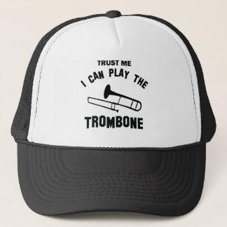 Casquette Faites confiance que je je peut jouer le TROMBONE