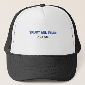 Casquette Faites confiance que je je suis un acteur