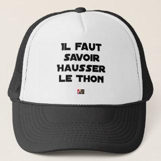 Casquette IL FAUT SAVOIR HAUSSER LE THON - Jeux de mots
